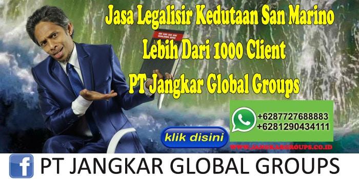 Jasa Legalisir Kedutaan San Marino Lebih Dari 1000 Client PT Jangkar Global Groups