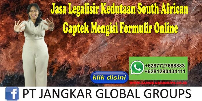 Jasa Legalisir Kedutaan South African Gaptek Mengisi Formulir Online