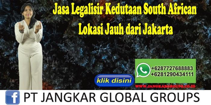 Jasa Legalisir Kedutaan South African Lokasi Jauh dari Jakarta