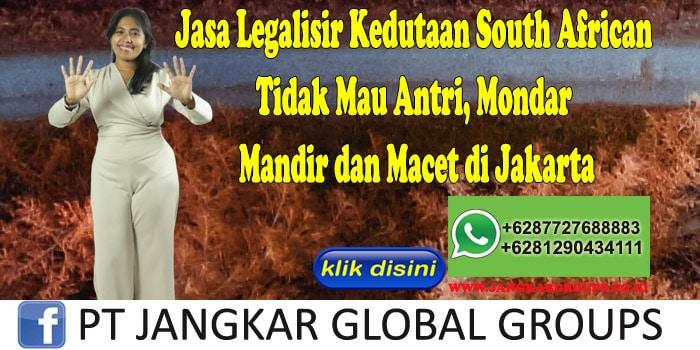 Jasa Legalisir Kedutaan South African Tidak Mau Antri, Mondar Mandir dan Macet di Jakarta