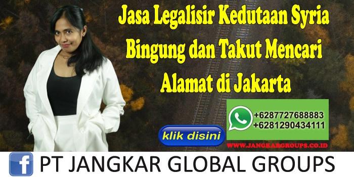 Jasa Legalisir Kedutaan Syria Bingung dan Takut Mencari Alamat di Jakarta
