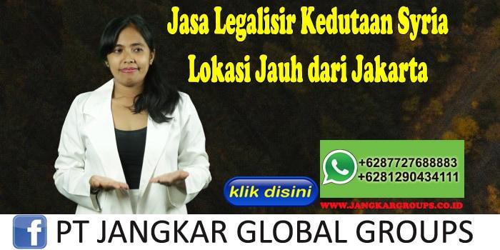 Jasa Legalisir Kedutaan Syria Lokasi Jauh dari Jakarta