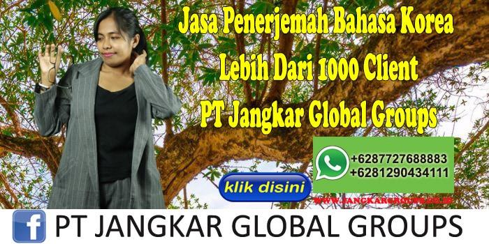 Jasa Penerjemah Bahasa Korea Lebih Dari 1000 Client PT Jangkar Global Groups
