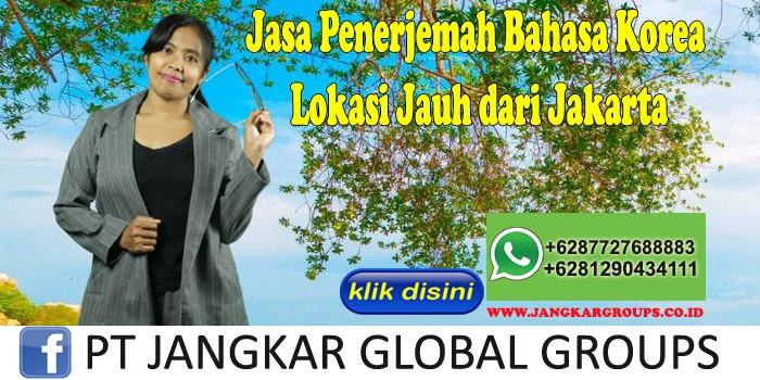Jasa Penerjemah Bahasa Korea Lokasi Jauh dari Jakarta