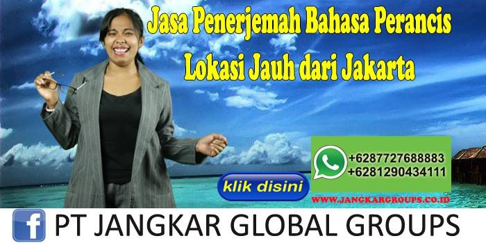 Jasa Penerjemah Bahasa Perancis Lokasi Jauh dari Jakarta