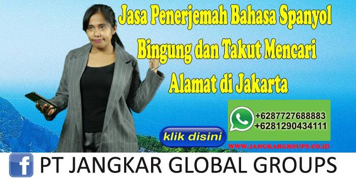 Jasa Penerjemah Bahasa Spanyol Bingung dan Takut Mencari Alamat di Jakarta