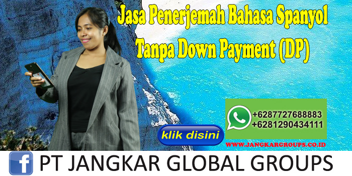 Jasa Penerjemah Bahasa Spanyol Tanpa Down Payment (DP)