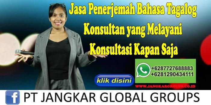 Jasa Penerjemah Bahasa Tagalog Konsultan yang Melayani Konsultasi Kapan Saja