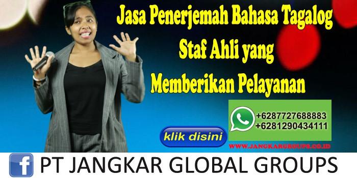 Jasa Penerjemah Bahasa Tagalog Staf Ahli yang Memberikan Pelayanan