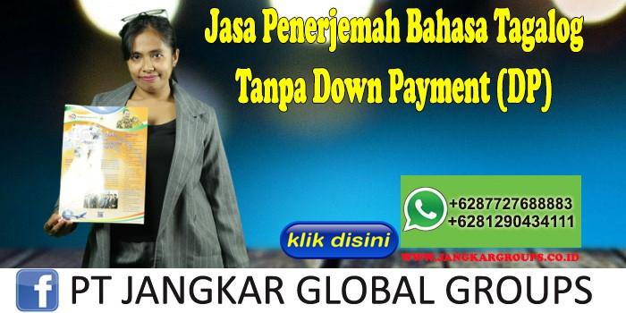 Jasa Penerjemah Bahasa Tagalog Tanpa Down Payment (DP)