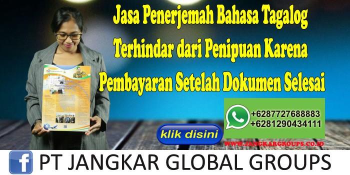 Jasa Penerjemah Bahasa Tagalog Terhindar dari Penipuan Karena Pembayaran Setelah Dokumen Selesai