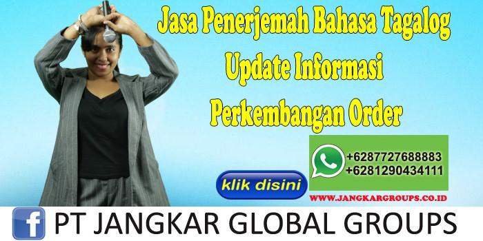 Jasa Penerjemah Bahasa Tagalog Update Informasi Perkembangan Order