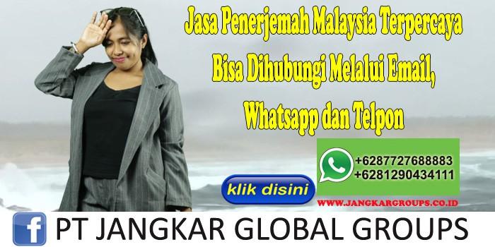 Jasa Penerjemah Malaysia Terpercaya Bisa Dihubungi Melalui Email, Whatsapp dan Telpon