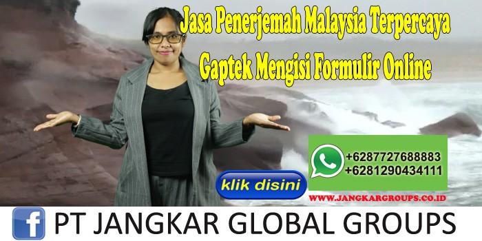 Jasa Penerjemah Malaysia Terpercaya Gaptek Mengisi Formulir Online