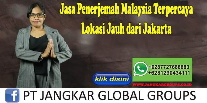 Jasa Penerjemah Malaysia Terpercaya Lokasi Jauh dari Jakarta