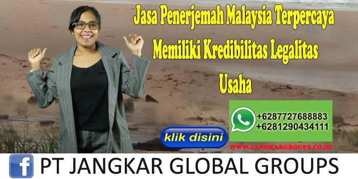 Jasa Penerjemah Malaysia Terpercaya Memiliki Kredibilitas Legalitas Usaha