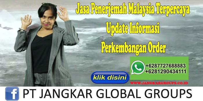 Jasa Penerjemah Malaysia Terpercaya Update Informasi Perkembangan Order