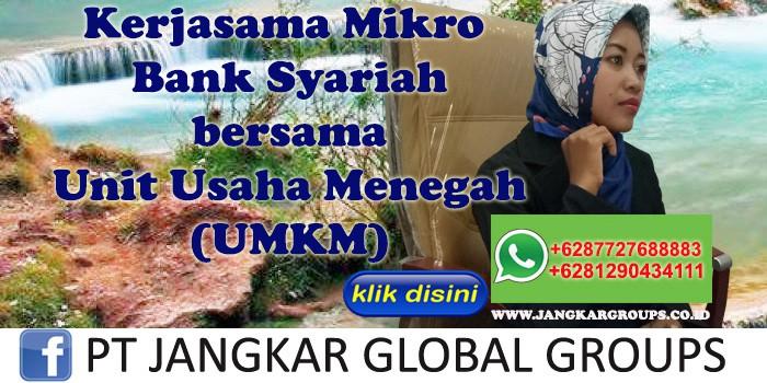 Kerjasama Mikro Bank Syariah bersama Unit Usaha Menegah UMKM