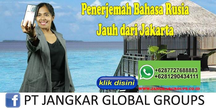 Penerjemah Bahasa Rusia Jauh dari Jakarta