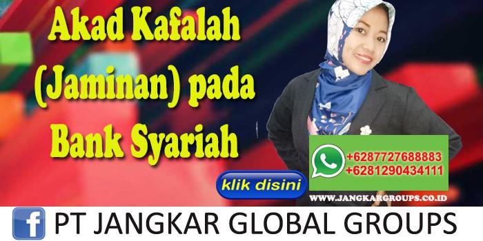 Akad Kafalah Jaminan pada Bank Syariah