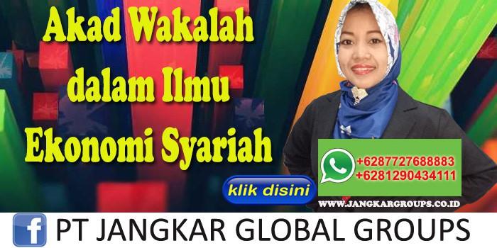 Akad Wakalah dalam Ilmu Ekonomi Syariah