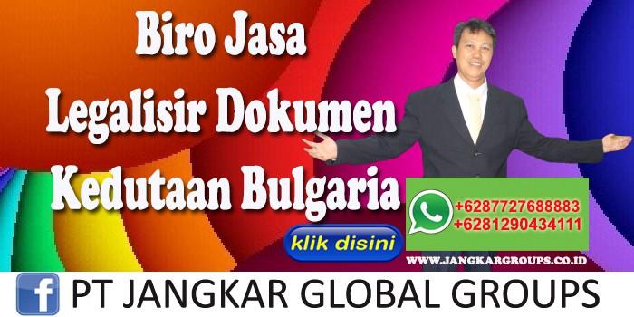Biro Jasa Legalisir Dokumen Kedutaan Bulgaria