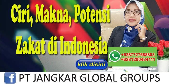Ciri Makna Potensi Zakat di Indonesia