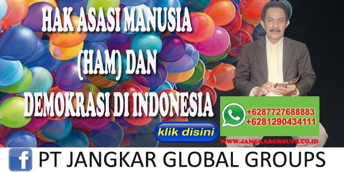 HAK ASASI MANUSIA HAM DAN DEMOKRASI DI INDONESIA