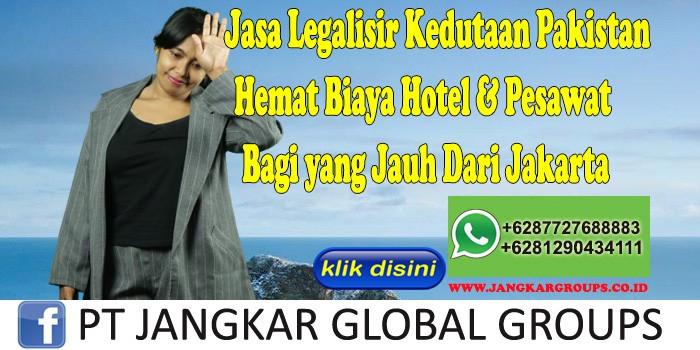 Jasa Legalisir Kedutaan Pakistan Hemat Biaya Hotel & Pesawat Bagi yang Jauh Dari Jakarta