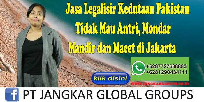 Jasa Legalisir Kedutaan Pakistan Tidak Mau Antri, Mondar Mandir dan Macet di Jakarta