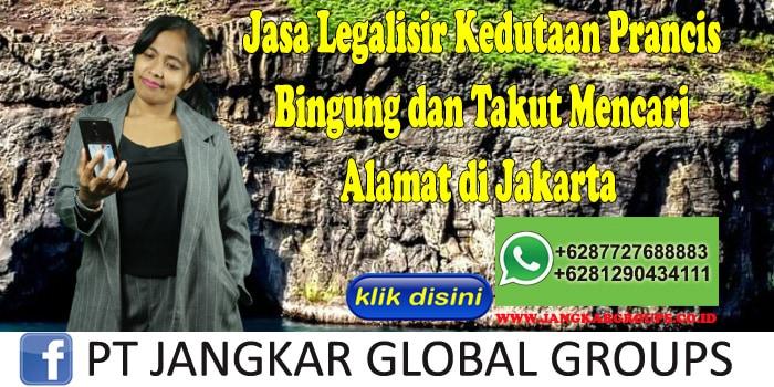 Jasa Legalisir Kedutaan Prancis Bingung dan Takut Mencari Alamat di Jakarta