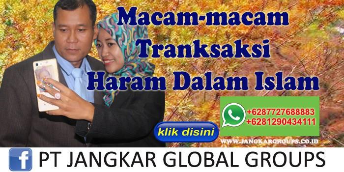 Macam Tranksaksi Haram Dalam Islam