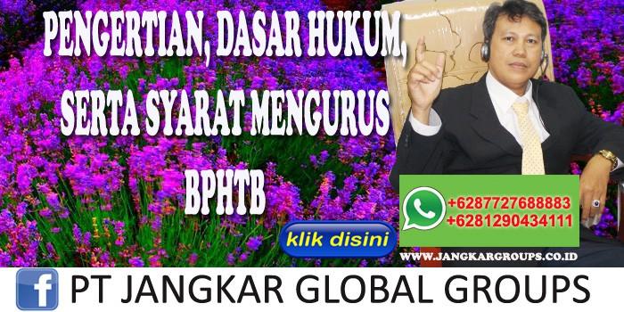 PENGERTIAN DASAR HUKUM SERTA SYARAT MENGURUS BPHTB