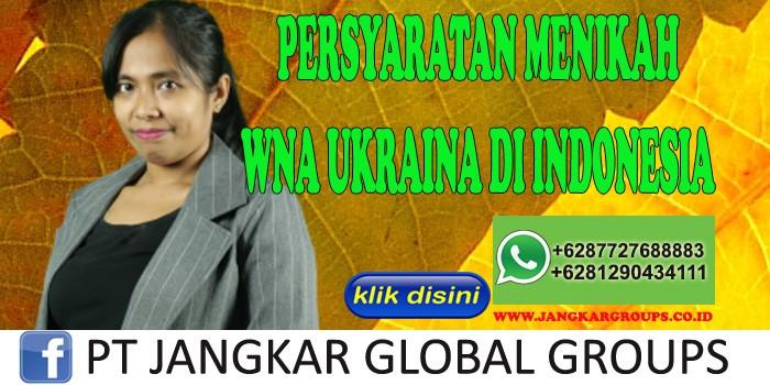 PERSYARATAN MENIKAH WNA UKRAINA DI INDONESIA
