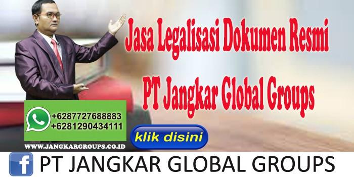 Jasa Legalisasi Dokumen Resmi PT Jangkar Global Groups