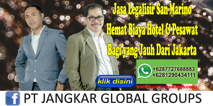 Jasa Legalisir San Marino Hemat Biaya Hotel & Pesawat Bagi yang Jauh Dari Jakarta