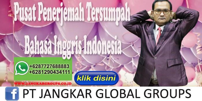 Pusat Penerjemah Tersumpah Bahasa Inggris Indonesia