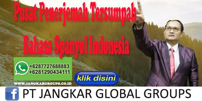 Pusat Penerjemah Tersumpah Bahasa Spanyol Indonesia