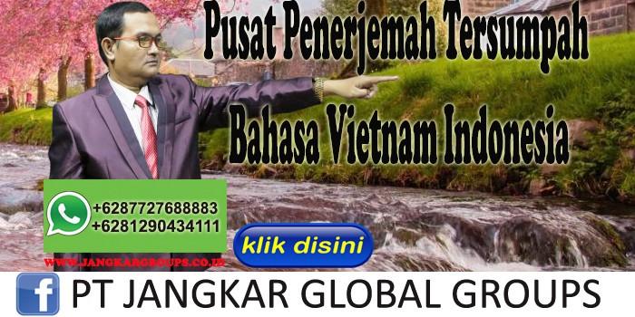 Pusat Penerjemah Tersumpah Bahasa Vietnam Indonesia