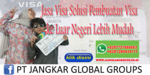 Jasa Visa Solusi Pembuatan Visa ke Luar Negeri Lebih Mudah
