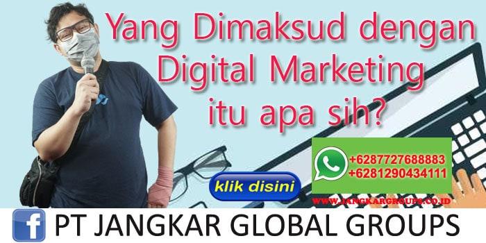 Yang Dimaksud dengan Digital Marketing itu apa sih