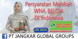 PERSYARATAN MENIKAH WNA BELGIA DI INDONESIA