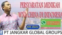 PERSYARATAN MENIKAH WNA CHINA DI INDONESIA