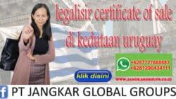 legalisir certificate of sale di kedutaan uruguay