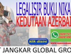 JASA LEGALISIR BUKU NIKAH DI KEDUTAAN AZERBAIJAN