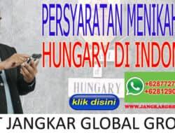 PERSYARATAN MENIKAH WNA HUNGARY DI INDONESIA